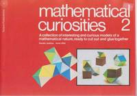 Mathematical Curiosities 2 - A Collection of Interesting and Curious Models of a Mathematical Nature, Ready to Cut Out and Glue Together