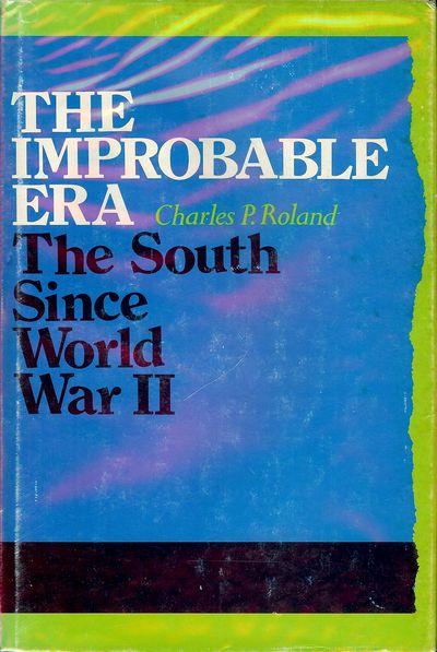 1975. ROLAND, Charles P. THE IMPROBABLE ERA: THE SOUTH SINCE WORLD WAR II. : The University Of Kentu...