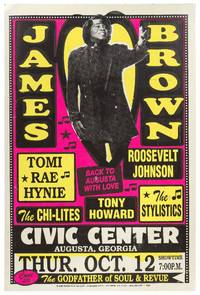 (Poster): James Brown / Back to Augusta with Love / Tomi Rae Hynie / Roosevelt Johnson / The Chi-Lites / Tony Howard / The Stylists... Come see The Godfather of Soul and Revue