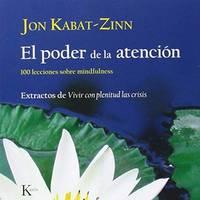 image of El Poder de la Atencion : 100 Lecciones Sobre Mindfulness: Extractos de Vivir Con Plenitud las Crisis