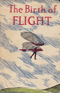 THE BIRTH OF FLIGHT AN ANTHOLOGY