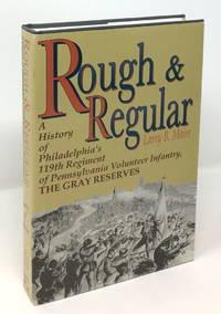 image of Rough_Regular: A History of Philadelphia's 119th Regiment of Pennsylvania Volunteer Infantry, The Gray Reserves