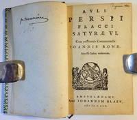 Auli Persii Flacci Satyrae VI. Cum posthumis commentariis Joannis Bond, accessit index verborum