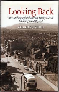 Looking Back: An Autobiographical Journey through South Edinburgh and Beyond