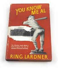 You Know Me Al by  Ring W Lardner - Hardcover - 1945-01-01 - from Third Person Books (SKU: ZYKMA)