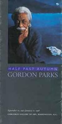 Gordon Parks: Half Past Autumn. September 10, 1997 - January 11, 1998. Concoran Gallery of Art, Washington, D.C. [Exhibition brochure].