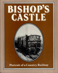 Bishop's Castle : Portrait of a Country Railway
