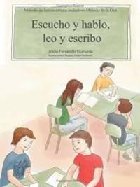 Escucho y Hablo, Leo y Escribo: Metodo de Lectoescritura Inclusivo: Metodo de La Oca (Spanish...