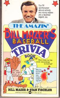 The Amazin' Bill Mazer's Baseball Trivia Book