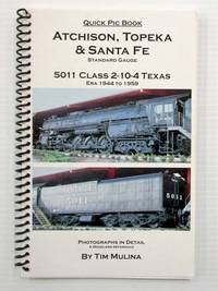 image of Atchison, Topeka & Santa Fe Texas 2-10-4 Steam Locomotive (Quick Pic Book)