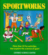 Sportworks: More than 50 Fun Games and Activities that Explore the Science of Sports