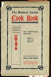 THE MOTHERS' SOCIETY COOKBOOK 250 Practical Recipes Dainty Appetizing and  Economical Dishes