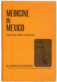 Medicine in Mexico. From Aztec Herbs to Betatrons