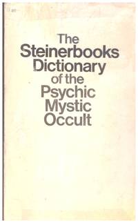 image of THE STEINERBOOKS DICTIONARY OF THE PSYCHIC, MYSTIC, OCCULT