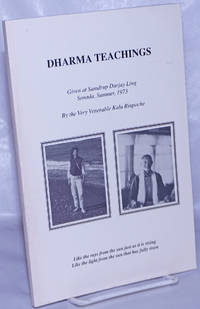 image of Dharma Teachings - Given at Samdrup Darjay Ling, Sonada, Summer, 1973  By the Very Venerable Kalu Rinpoche