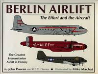 Berlin Airlift: The Effort and the Aircraft [Signed by the Crew]