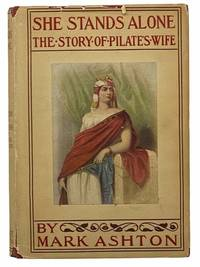 She Stands Alone: The Story of Pilate's Wife