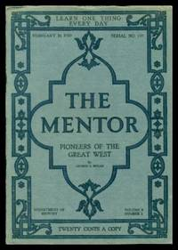 image of THE MENTOR - PIONEERS OF THE GREAT WEST - February 16 1920 - Serial Number 197 - Volume 8, number 1