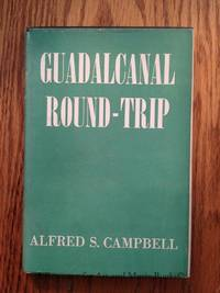 Guadalcanal Round-Trip: the Story of an American Red Cross Field Director in the Present War