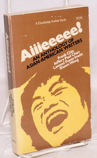Aiiieeeee! An anthology of Asian-American writers