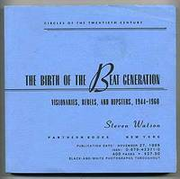 The Birth of the Beat Generation: Visionaries, Rebels, and Hipsters, 1944-1960