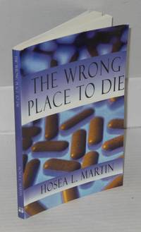 The wrong place to die; a mystery novel