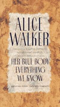 Her Blue Body Everything We Know: Earthling Poems, 1965-1990 Complete