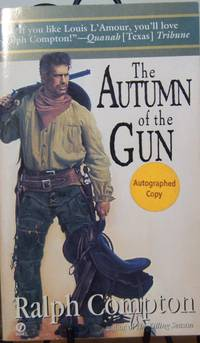 Autumn of the Gun. by  Ralph Compton - Paperback - Signed - 1996 - from First Class Used Books and Biblio.com