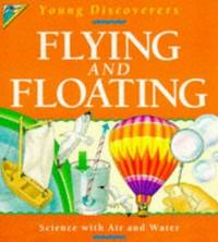FLYING AND FLOATING: Science with Air and Water