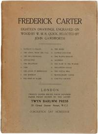 Eighteen Drawings [By Frederick Carter] Engraved on Wood by W.M.R. Quick, Selected by John...