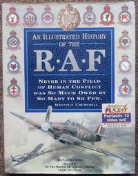 image of Illustrated History of the Raf. Never in the field of human conflict was so much owed by so many to so few.