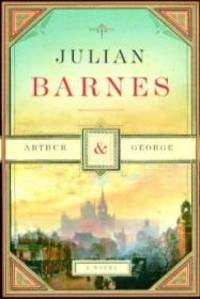 Arthur & George by  Julian Barnes - 1st - January 10, 2006 - from Monroe Street Books (SKU: 451083)