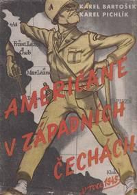 Američané v západních Čechách v roce 1945 [Americans in Western Bohemia in 1945]