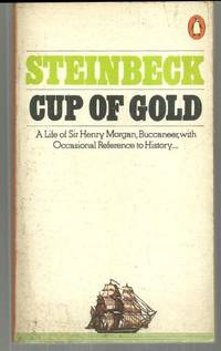 CUP OF GOLD A Life of Sir Henry Morgan Buccaneer, with Occasional  References to History