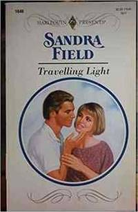 Travelling Light by Sandra Field - Hardcover - from Rose & Thyme NYC and Biblio.com