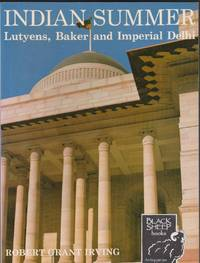 Indian Summer: Lutyens, Baker and Imperial Delhi