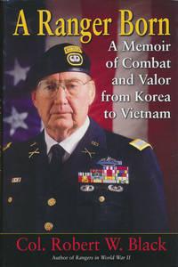 A Ranger Born  A Memoir of Combat and Valor from Korea to Vietnam