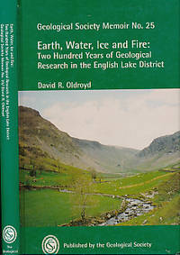 Earth, Water, Ice and Fire. Two Hundred Years of Geological Research in the English Lake District. Geological Society Memoir No 25