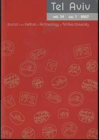 Tel Aviv Journal of Insitute of Archaeology of Tel Aviv UniversityVolume 34 Number 1 by Oded Lipschits and David Vanderhooft by Oded Lipschits and David Vanderhooft - Paperback - from Mark Lavendier, Bookseller (SKU: SKU1026955)