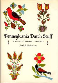 image of Pennsylvania Dutch Stuff: A Guide to Country Antiques