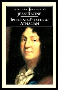 IPHIGENIA; PHAEDRA; ATHALIAH