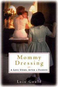 image of Mommy Dressing : A Love Story, after a Fashion