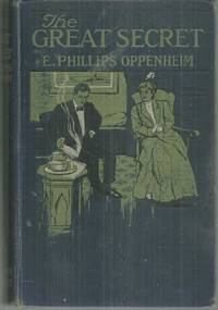 GREAT SECRET by  E. Phillips Oppenheim - First Edition - 1908 - from Gibson's Books and Biblio.com