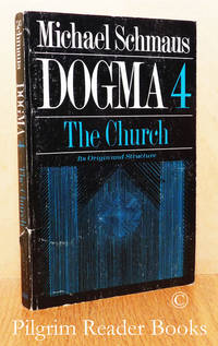 image of Dogma, Volume 4: The Church, Its Origin and Structure.