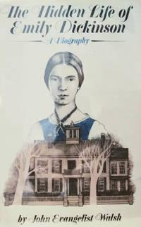 The Hidden Life of Emily Dickinson:  A Biography