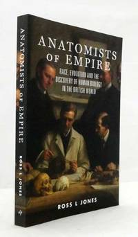 image of Anatomists of Empire: Race, Evolution and the Discovery of Human Biology in the British World