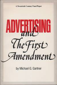 ADVERTISING AND THE FIRST AMENDMENT