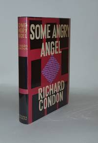 SOME ANGRY ANGEL by CONDON Richard - from Rothwell & Dunworth Ltd (SKU: 134818)