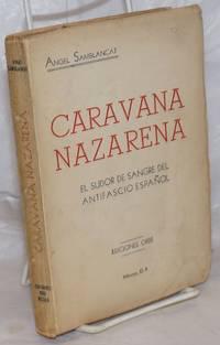 image of Caravana Nazarena (exodo y odisea de España, 1936-1940 y...).  Cronica Novelada
