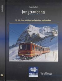 Jungfraubahn - Die Linie Kleine Scheidegg-Jungfraujoch der Jungfraubahnen